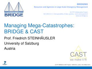 Managing Mega-Catastrophes: BRIDGE & CAST