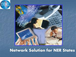Network Solution for NER States