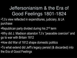 Jeffersonianism & the Era of Good Feelings 1801-1824