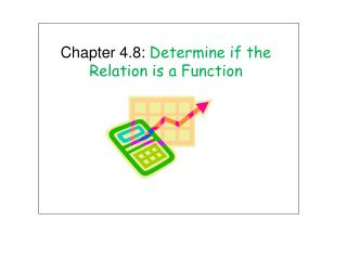 Chapter 4.8:  Determine if the Relation is a Function