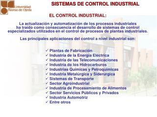 EL CONTROL INDUSTRIAL: La actualización y automatización de los procesos industriales