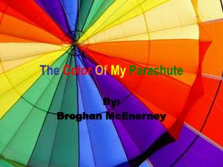 The  Color Of  My Parachute
