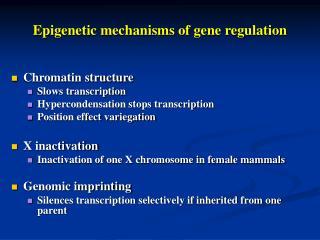 Epigenetic mechanisms of gene regulation
