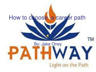 How to choose  a career path