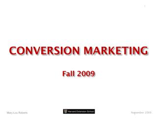 CONVERSION MARKETING Fall 2009