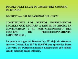 DECRETO LEY no. 252 DE 7/08/2007 DEL CONSEJO DE ESTADO. DECRETO no. 281 DE 16/08/2007 DEL CECM