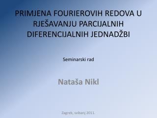 PRIMJENA FOURIEROVIH REDOVA U RJEŠAVANJU PARCIJALNIH DIFERENCIJALNIH JEDNADŽBI Seminarski rad