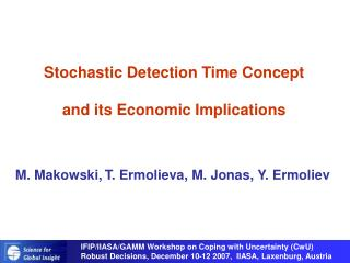 Stochastic Detection Time Concept and its Economic Implications