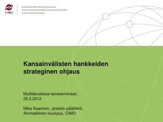 Kansainv�listen hankkeiden strateginen ohjaus