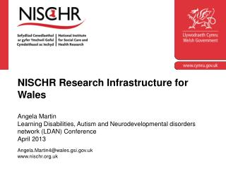 NISCHR Research Infrastructure for Wales  Angela Martin