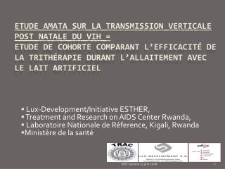 Lux- Development /Initiative ESTHER, Treatment  and  Research  on AIDS Center Rwanda,