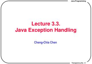 Lecture 3.3.  Java Exception Handling