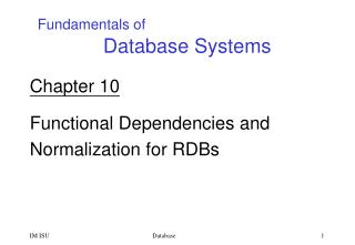 Chapter 10 Functional Dependencies and  Normalization for RDBs