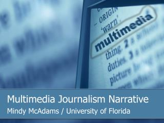 Multimedia Journalism Narrative