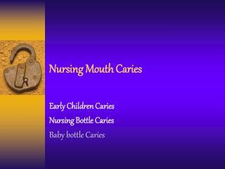 Nursing Mouth Caries