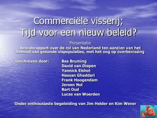Commerciële visserij; Tijd voor een nieuw beleid?