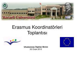 Erasmus Koordinatörleri Toplantısı