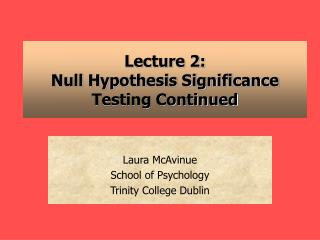 Lecture 2: Null Hypothesis Significance Testing Continued