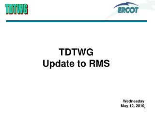 TDTWG  Update to RMS