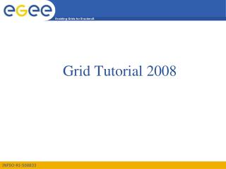 Grid Tutorial 2008