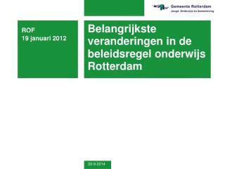 Belangrijkste veranderingen in de beleidsregel onderwijs Rotterdam