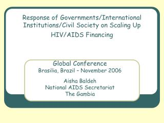 Response of Governments/International Institutions/Civil Society on Scaling Up HIV/AIDS Financing