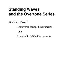 Standing Waves  and the Overtone Series