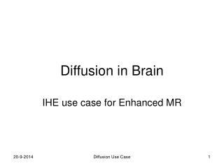 Diffusion in Brain