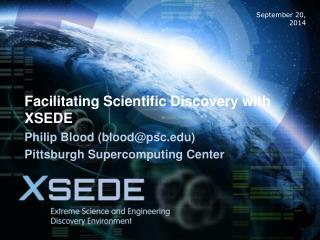 Facilitating Scientific Discovery with XSEDE