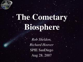 The Cometary Biosphere