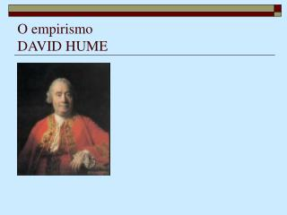 O empirismo DAVID HUME