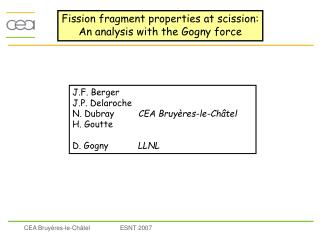 Fission fragment properties at scission: An analysis with the Gogny force