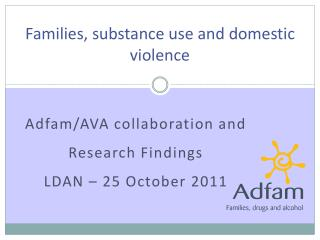 Families, substance use and domestic violence