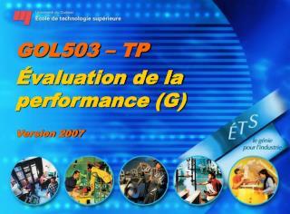 GOL503 – TP Évaluation de la performance (G) Version 2007