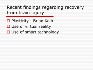 Recent findings regarding recovery from brain injury