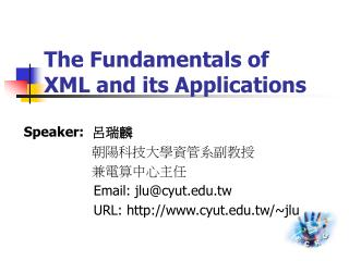 The Fundamentals of  XML and its Applications