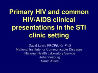 Primary HIV and common HIV/AIDS clinical presentations in the STI clinic setting