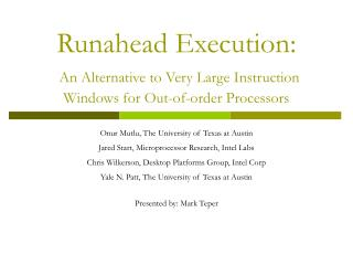 Runahead Execution: An Alternative to Very Large Instruction Windows for Out-of-order Processors