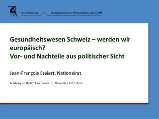 Gesundheitswesen Schweiz – werden wir europäisch? Vor- und Nachteile aus politischer Sicht
