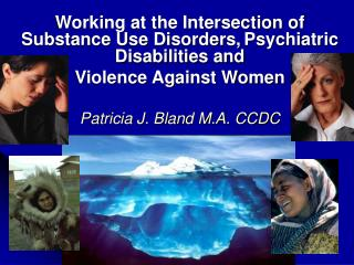 Working at the Intersection of Substance Use Disorders, Psychiatric Disabilities and