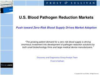U.S. Blood Pathogen Reduction Markets   Push toward Zero-Risk Blood Supply Drives Market Adoption