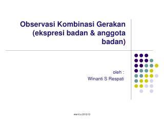 Observasi Kombinasi Gerakan (ekspresi badan & anggota badan )