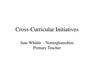 Cross-Curricular Initiatives