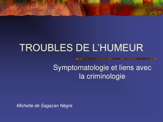 TROUBLES DE L�HUMEUR
