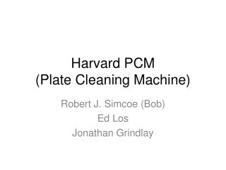 Harvard PCM (Plate Cleaning Machine)