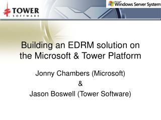 Building an EDRM solution on the Microsoft & Tower Platform