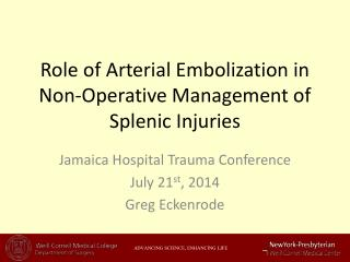 Role of Arterial Embolization in Non-Operative Management of Splenic Injuries