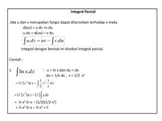 .  Integral  Parsial Jika  u  dan  v  merupakan fungsi dapat diturunkan terhadap  x  maka