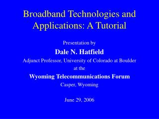 Broadband Technologies and Applications: A Tutorial