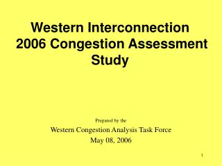 Western Interconnection  2006 Congestion Assessment Study